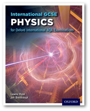 International GCSE Physics for Oxford International AQA Examinations by Lawrie Ryan ISBN: 9780198375906