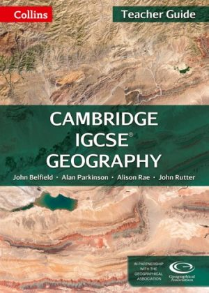 Collins Cambridge IGCSE Geography Teacher Guide by John Belfield