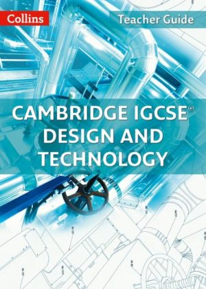 Collins Cambridge IGCSE Design and Technology Teacher Guide by Stewart Ross