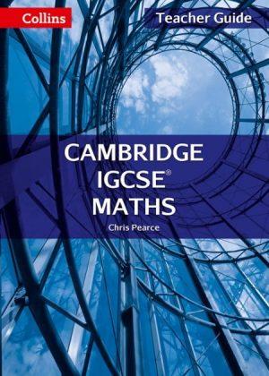 Collins Cambridge IGCSE: Cambridge IGCSE Maths Teacher Guide by Chris Pearce