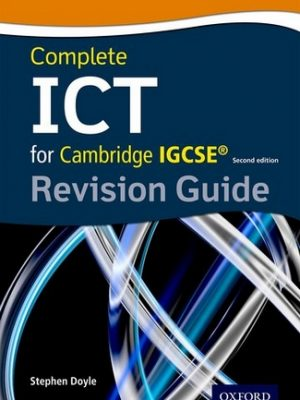 Complete ICT for Cambridge IGCSE Revision Guide by Stephen Doyle