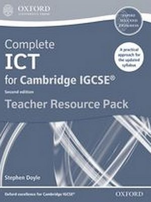 Complete ICT for Cambridge IGCSE Teacher Pack by Stephen Doyle