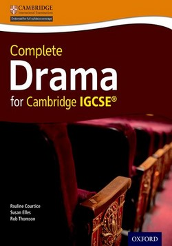 Complete Drama for Cambridge IGCSE by Pauline Courtice