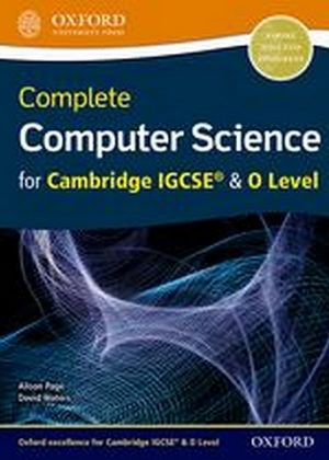 Complete Computer Science for Cambridge IGCSE & O Level Student Book by Alison Page