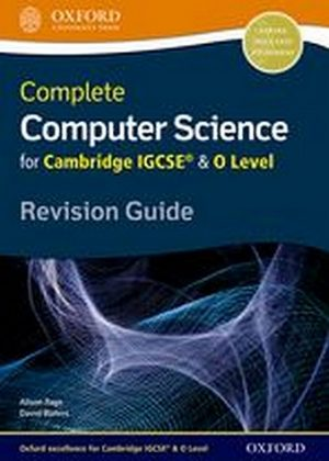 Complete Computer Science for Cambridge IGCSE & O Level Revision Guide by Alison Page