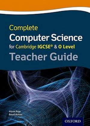 Complete Computer Science for Cambridge IGCSE & O Level Teacher Guide by Alison Page