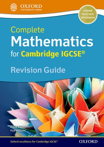 Complete Mathematics for Cambridge IGCSE Revision Guide (Core & Extended) by David Rayner