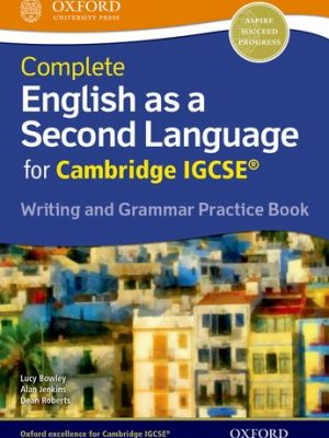 Complete English as a Second Language for Cambridge IGCSE Writing and Grammar Practice Book: Practice book by Lucy Bowley