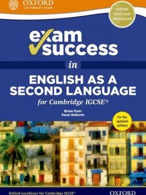 Exam Success in English as a Second Language for Cambridge IGCSE: Cambridge IGCSE by Dean Roberts