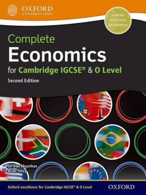 Complete Economics for Cambridge IGCSE and O Level by Dan Moynihan
