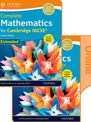 Complete Mathematics for Cambridge IGCSE Online & Print Student Book Pack (Extended) by David Rayner