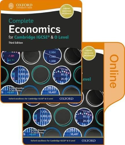 Complete Economics for Cambridge IGCSE and O Level Print & Online Student Book: Cambridge IGCSE and O level by Dan Moynihan