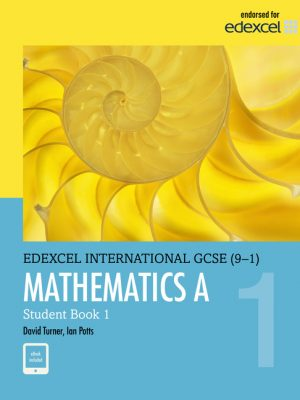 Edexcel International GCSE (9-1) Mathematics A: Student Book by D. A. Turner