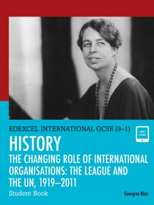 Edexcel International GCSE (9-1) History the Changing Role of International Organisations: The League and the UN