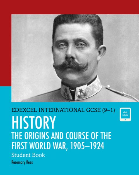 Edexcel International GCSE (9-1) History the Origins and Course of the First World War