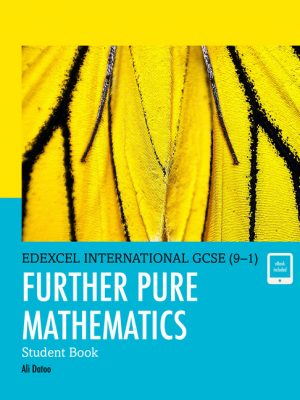 Edexcel International GCSE (9-1) Further Pure Mathematics Student Book by Ali Datoo