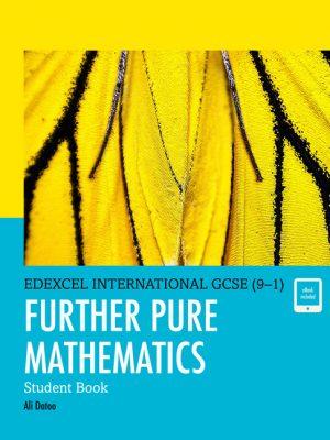 Edexcel International GCSE (9-1) Further Pure Mathematics Student Book by Ali Datoo