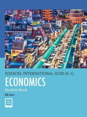 Edexcel International GCSE (9-1) Economics Student Book by D. A. Turner