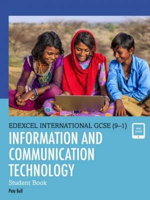 Edexcel International GCSE (9-1) ICT Student Book by Pete Bell