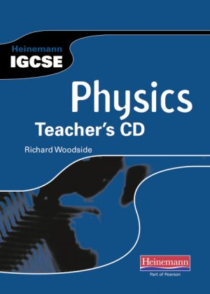 Heinemann IGCSE Physics Teachers CD by Richard Woodside