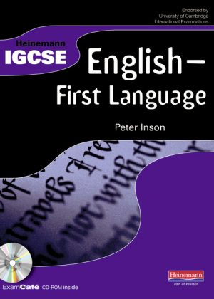Heinemann IGCSE English - First Language Student Book with Exam Cafe CD by Peter Inson