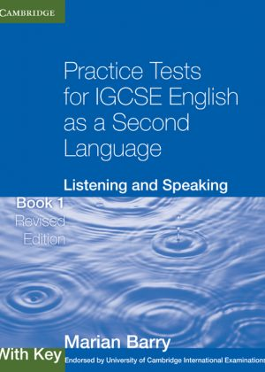 Practice Tests for IGCSE English as a Second Language: Listening and Speaking : with Key by Marian Barry
