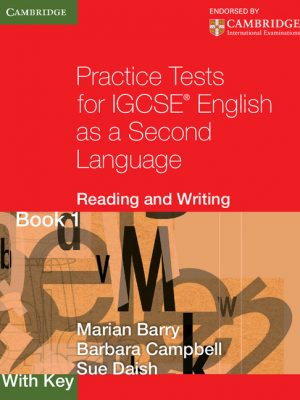 Practice Tests for IGCSE English as a Second Language: Reading and Writing: Book 1 with Key by Marian Barry