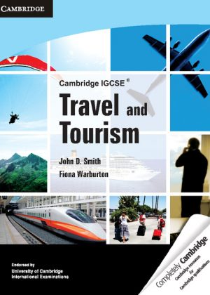 Cambridge IGCSE Travel and Tourism by John D. Smith