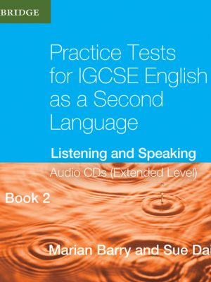 Practice Tests for IGCSE English as a Second Language Extended Level Audio CDs (2) (Book 2): Listening and Speaking by Marian Barry