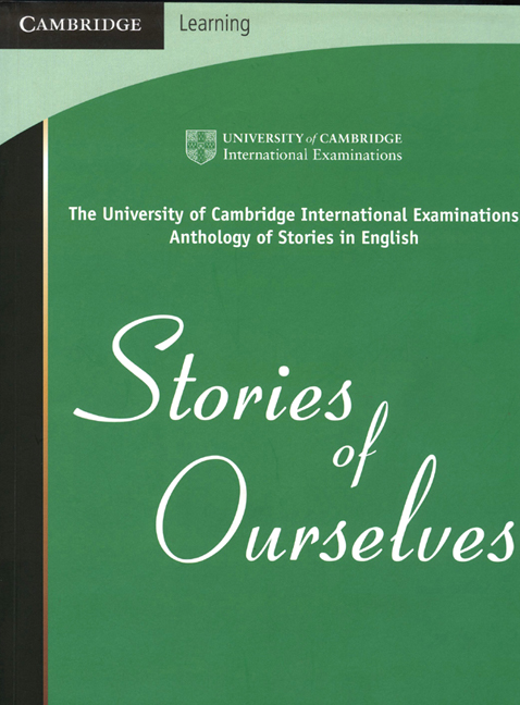 Stories of Ourselves: The University of Cambridge International Examinations Anthology of Stories in English by University of Cambridge International Examinations