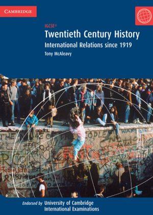 Twentieth Century History: IGCSE - International Relations Since 1919 by Tony McAleavy