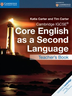 Cambridge IGCSE Core English as a Second Language Teacher's Book by Katia Carter