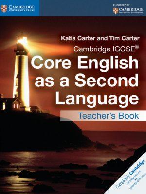 Cambridge IGCSE Core English as a Second Language Teacher's Book by Katia Carter