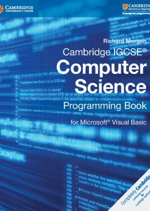 Cambridge IGCSE Computer Science Programming Book: For Microsoft Visual Basic by Richard Morgan