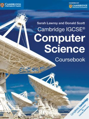 Cambridge IGCSE Computer Science Coursebook by Sarah Lawrey
