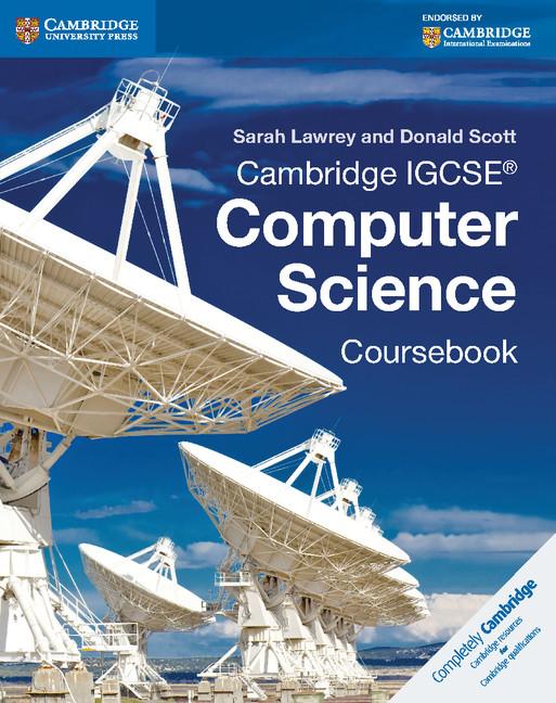 Cambridge IGCSE Computer Science Coursebook by Sarah Lawrey