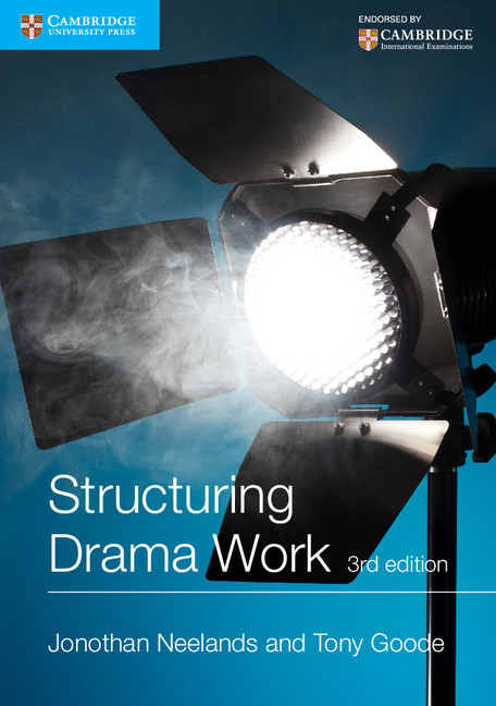 Structuring Drama Work: 100 Key Conventions for Theatre and Drama by Jonothan Neelands