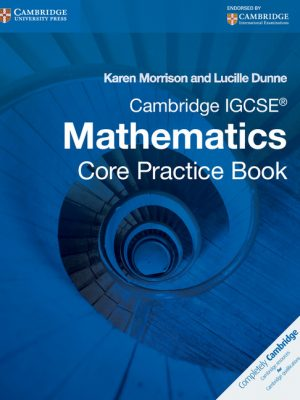 Cambridge IGCSE Core Mathematics Practice Book by Karen Morrison