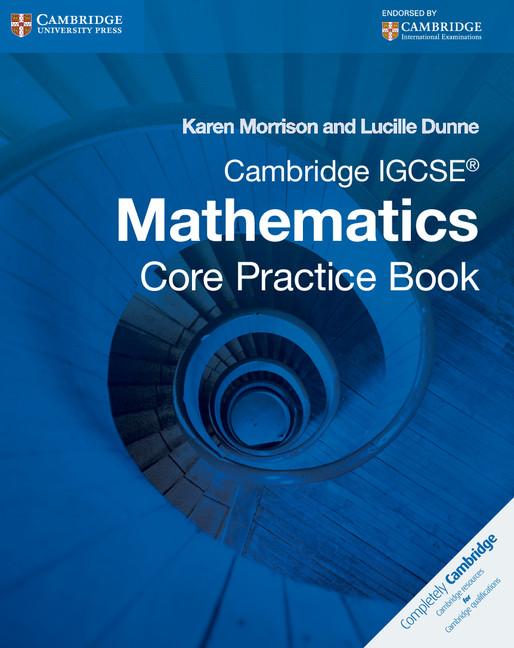 Cambridge IGCSE Core Mathematics Practice Book by Karen Morrison
