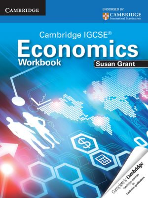 Cambridge IGCSE Economics Workbook by Susan J. Grant