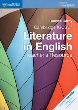 Cambridge IGCSE Literature in English Teacher's Resource by Russell Carey