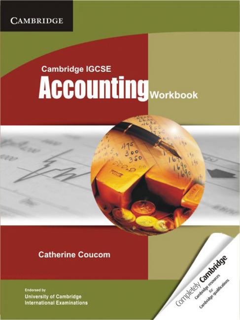 Cambridge IGCSE Accounting Workbook by Catherine Coucom