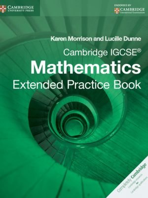 Cambridge IGCSE Mathematics Extended Practice Book by Karen Morrison
