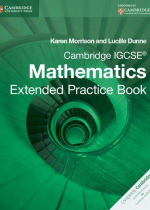 Cambridge IGCSE Mathematics Extended Practice Book by Karen Morrison