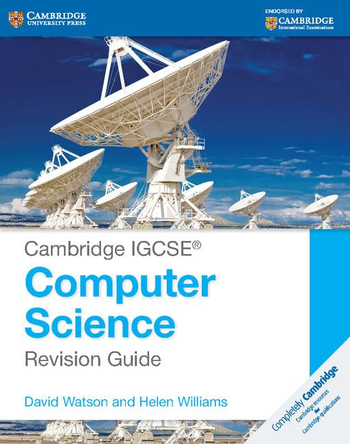 Cambridge IGCSE Computer Science Revision Guide by David Watson