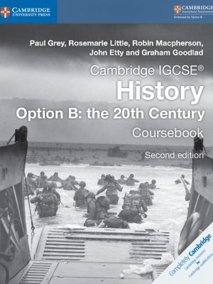 Cambridge IGCSE History Option B: The 20th Century Coursebook by Paul Grey