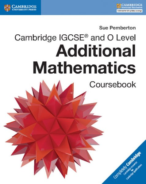 Cambridge IGCSE and O Level Additional Mathematics Coursebook by Sue Pemberton