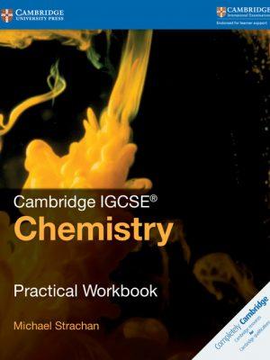 Cambridge IGCSE Chemistry Practical Workbook by Michael Strachan