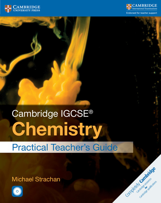 Cambridge IGCSE Chemistry Practical Teacher's Guide with CD-ROM by Michael Strachan