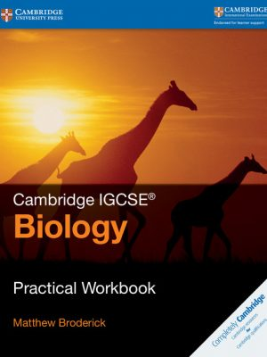 Cambridge IGCSE Biology Practical Workbook by Matthew Broderick